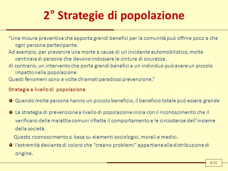 """2° Strategie di popolazione """"Una misura preventiva che apporta grandi benefici per la comunità può offrire poco a che ogni persona partecipante. Ad es"""