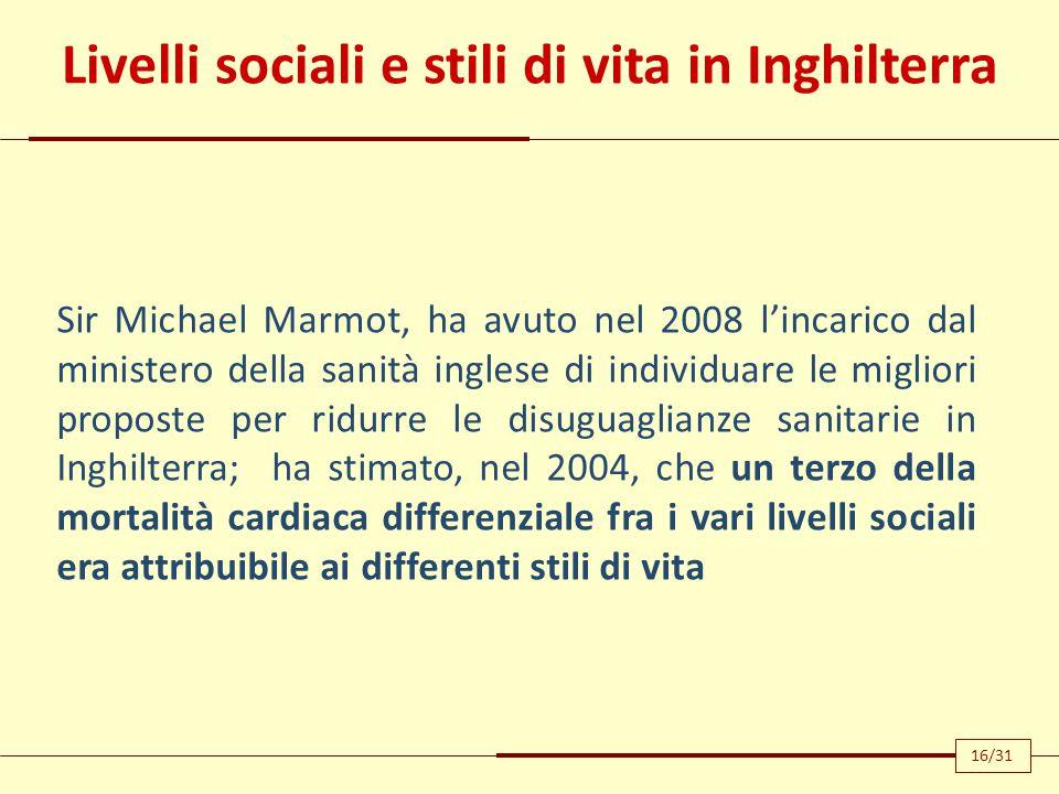 Livelli sociali e stili di vita in Inghilterra Sir Michael Marmot, ha avuto nel 2008 l'incarico dal ministero della sanità inglese di individuare le m