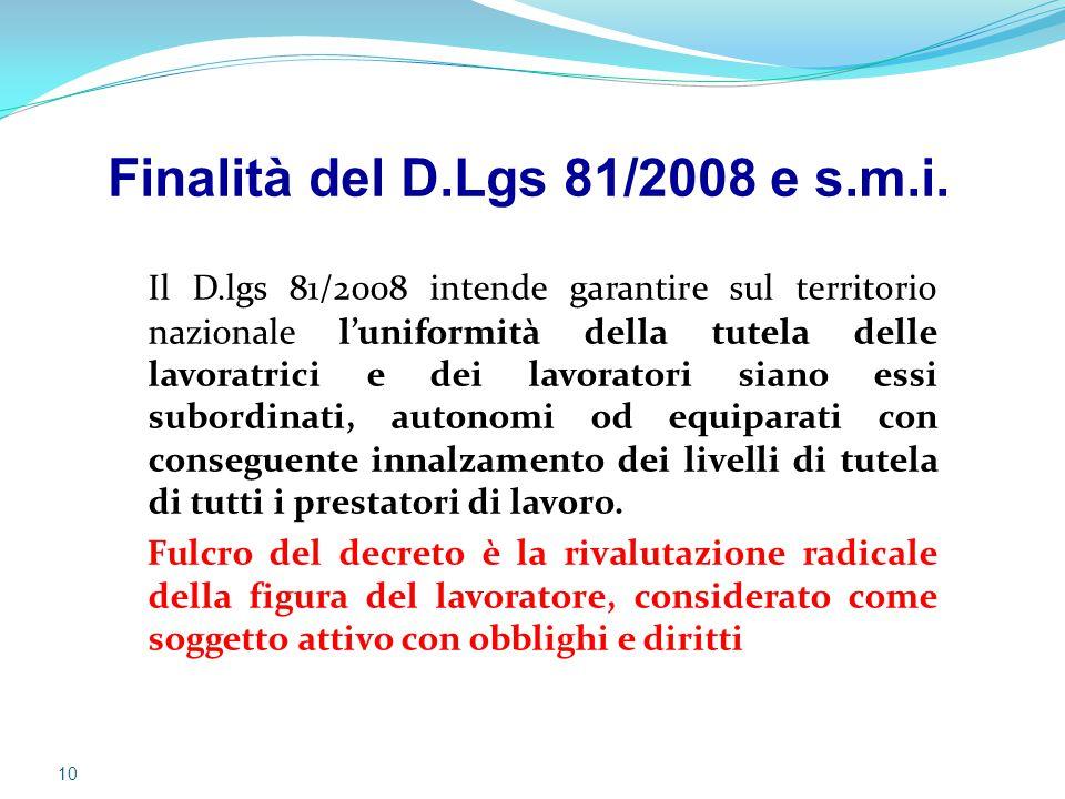 Il D.lgs 81/2008 intende garantire sul territorio nazionale l'uniformità della tutela delle lavoratrici e dei lavoratori siano essi subordinati, auton