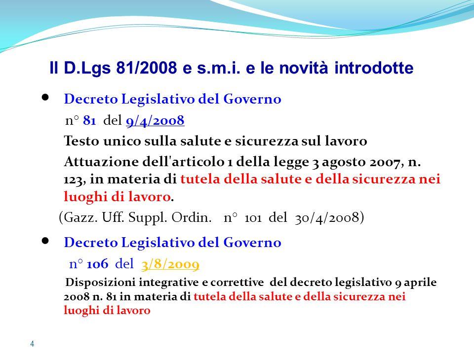 Decreto Legislativo del Governo n° 81 del 9/4/2008 Testo unico sulla salute e sicurezza sul lavoro Attuazione dell'articolo 1 della legge 3 agosto 200