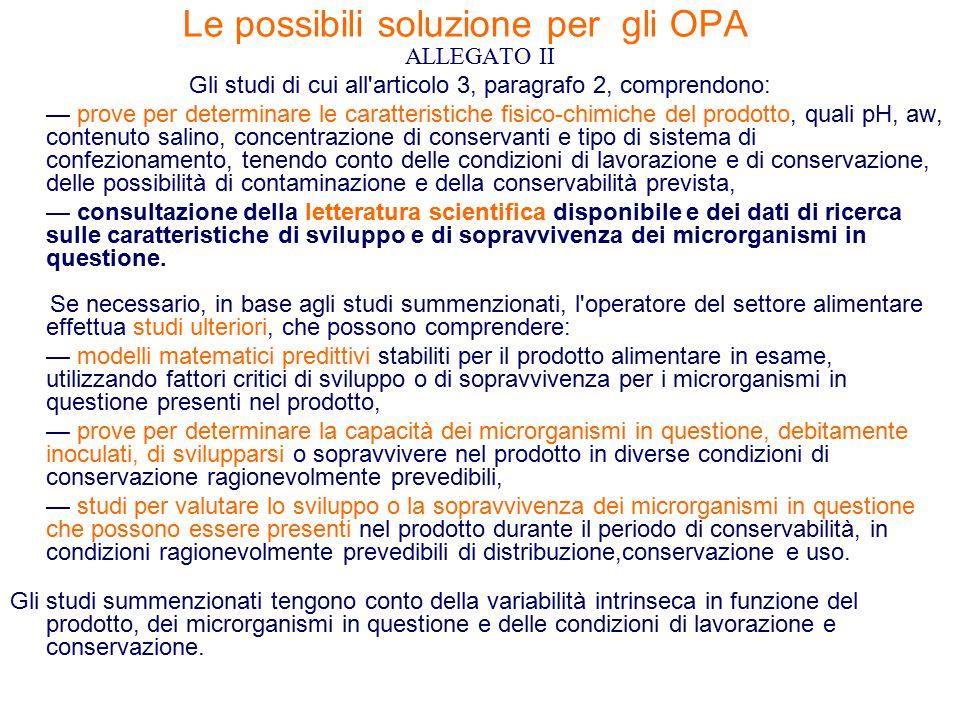 Le possibili soluzione per gli OPA ALLEGATO II Gli studi di cui all'articolo 3, paragrafo 2, comprendono: — prove per determinare le caratteristiche f