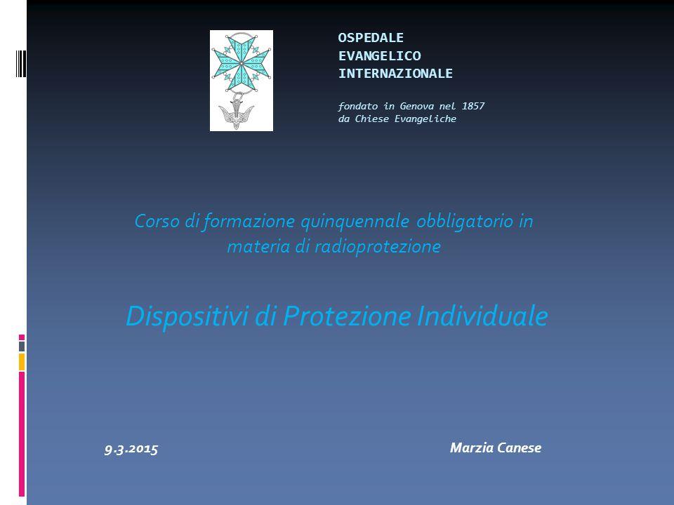 OSPEDALE EVANGELICO INTERNAZIONALE fondato in Genova nel 1857 da Chiese Evangeliche Corso di formazione quinquennale obbligatorio in materia di radiop