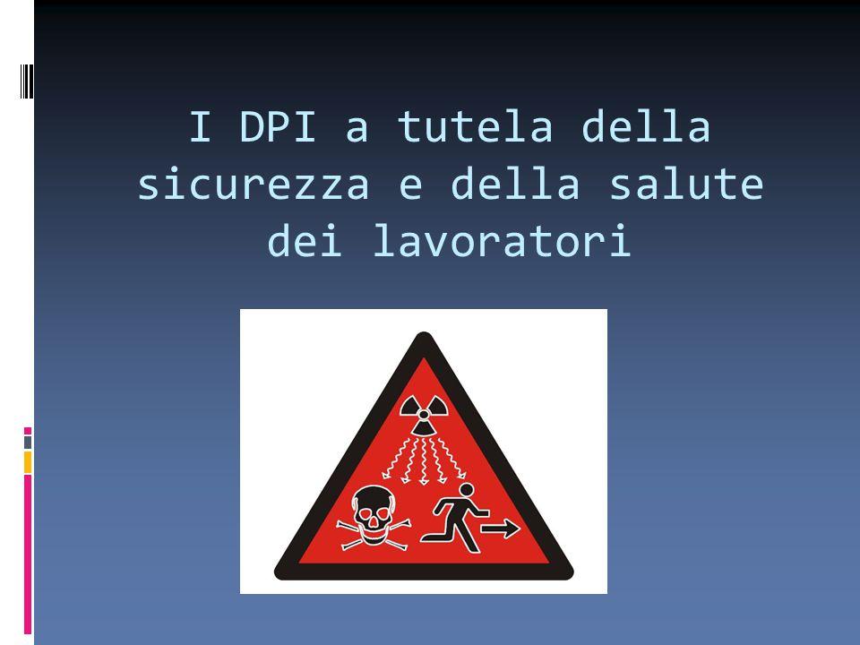 I DPI a tutela della sicurezza e della salute dei lavoratori