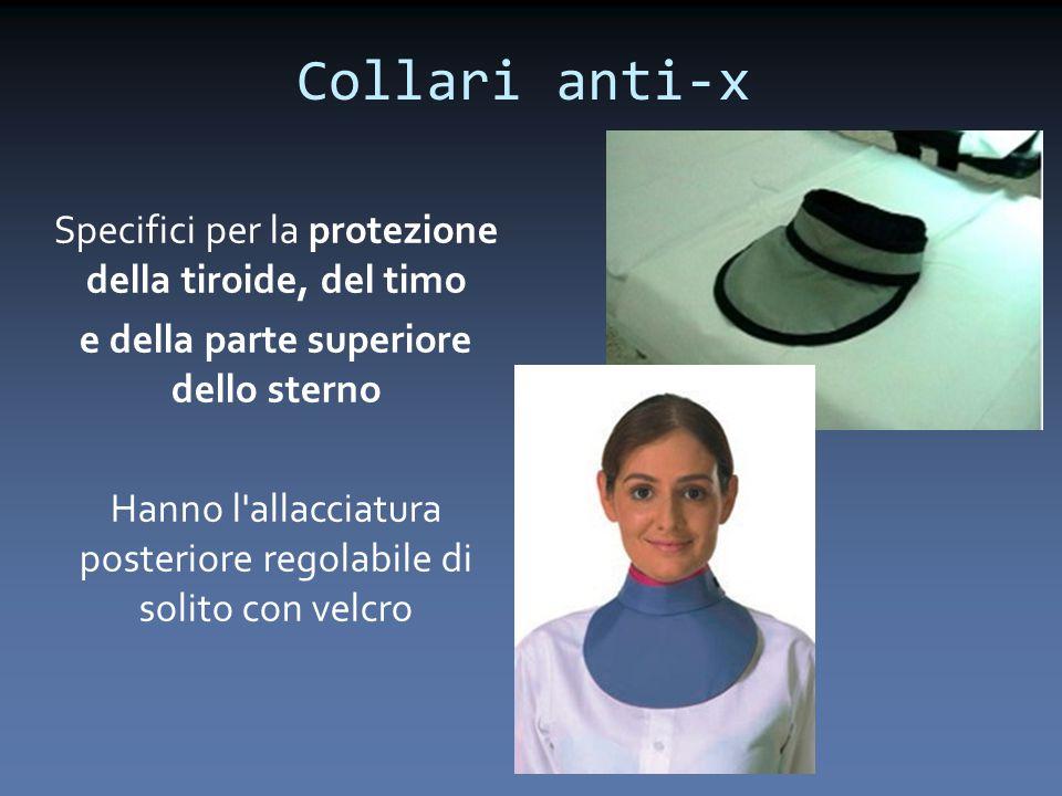 Collari anti-x Specifici per la protezione della tiroide, del timo e della parte superiore dello sterno Hanno l'allacciatura posteriore regolabile di