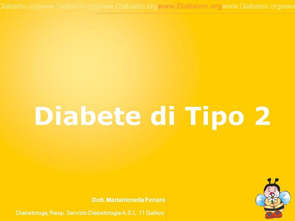 1 www.Diabaino.orgwww.Diabaino.orgwww.Diabaino.orgwww.Diabaino.orgwww.Diabaino.orgwww.Diabaino.org Diabete di Tipo 2 Dott.