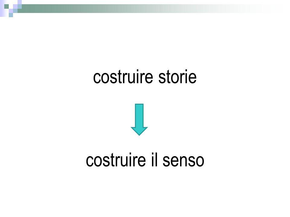 costruire storie costruire il senso