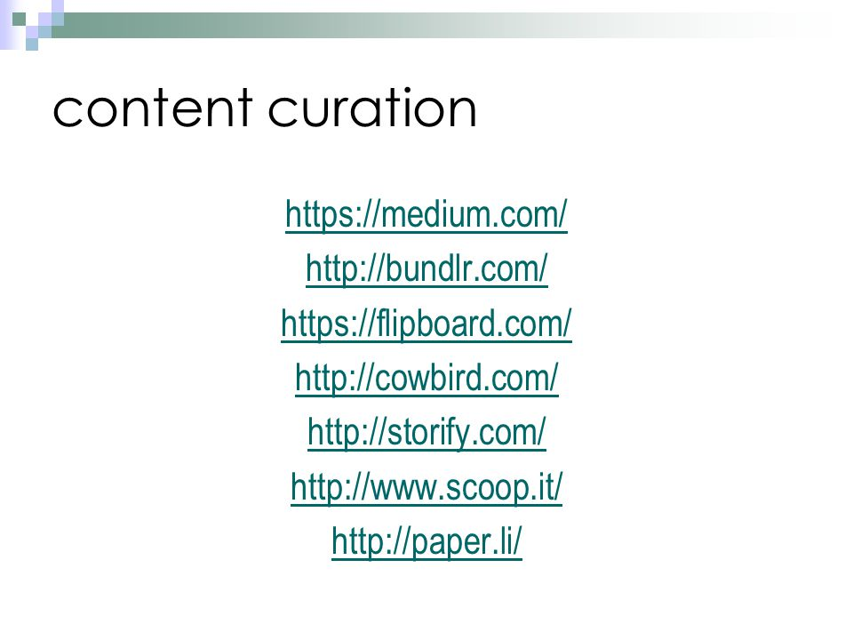 content curation https://medium.com/ http://bundlr.com/ https://flipboard.com/ http://cowbird.com/ http://storify.com/ http://www.scoop.it/ http://pap