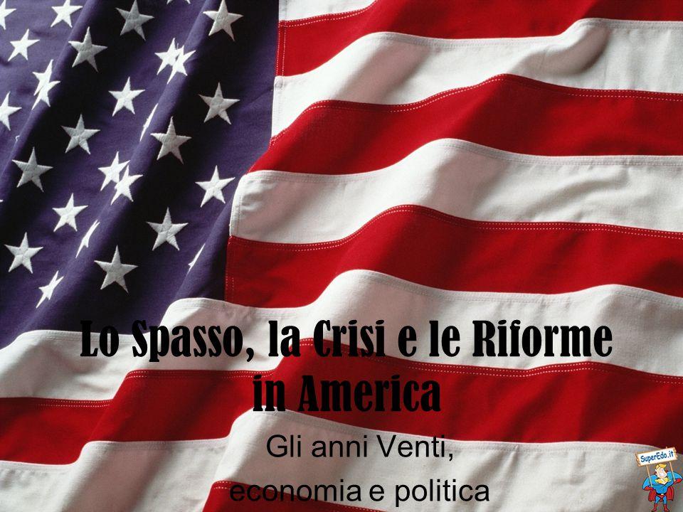Lo Spasso, la Crisi e le Riforme in America Gli anni Venti, economia e politica