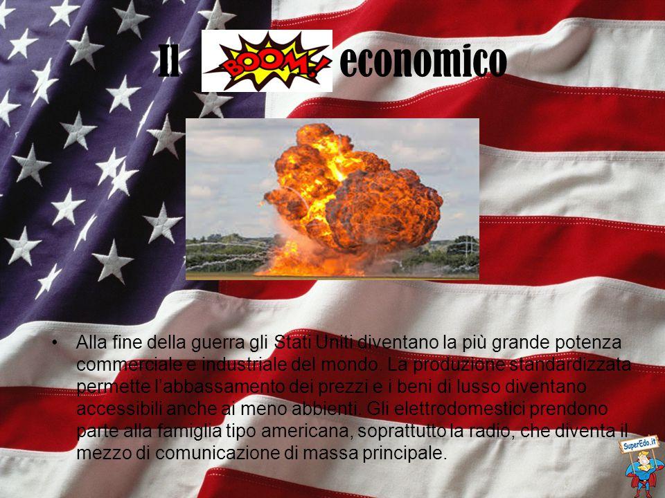 Il economico Alla fine della guerra gli Stati Uniti diventano la più grande potenza commerciale e industriale del mondo. La produzione standardizzata