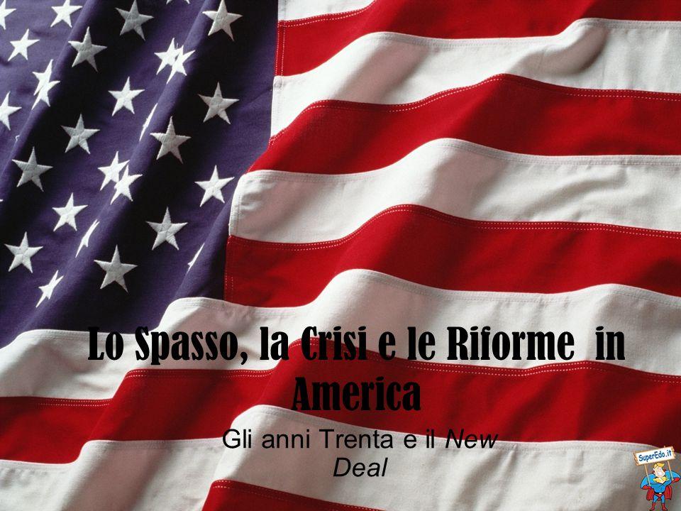 Lo Spasso, la Crisi e le Riforme in America Gli anni Trenta e il New Deal