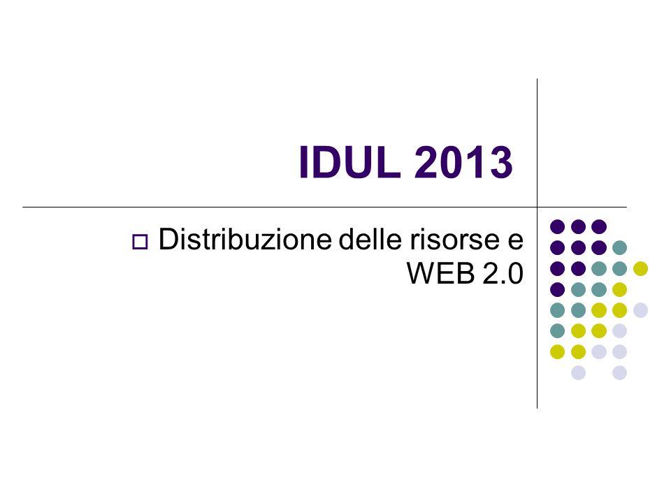 IDUL 2013  Distribuzione delle risorse e WEB 2.0