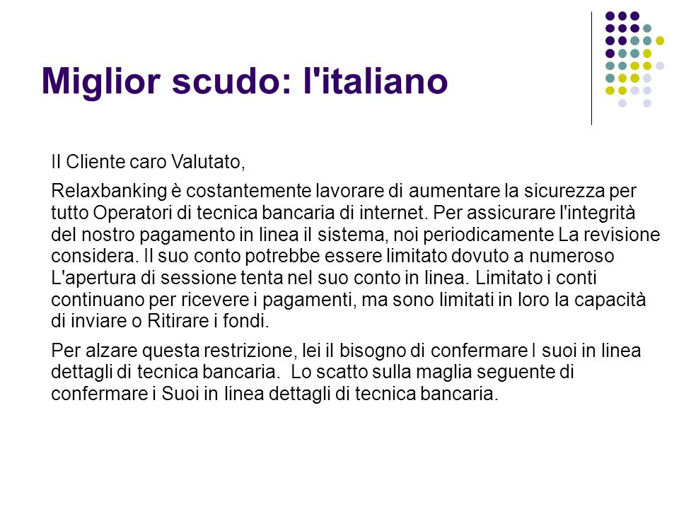 Miglior scudo: l'italiano Il Cliente caro Valutato, Relaxbanking è costantemente lavorare di aumentare la sicurezza per tutto Operatori di tecnica ban