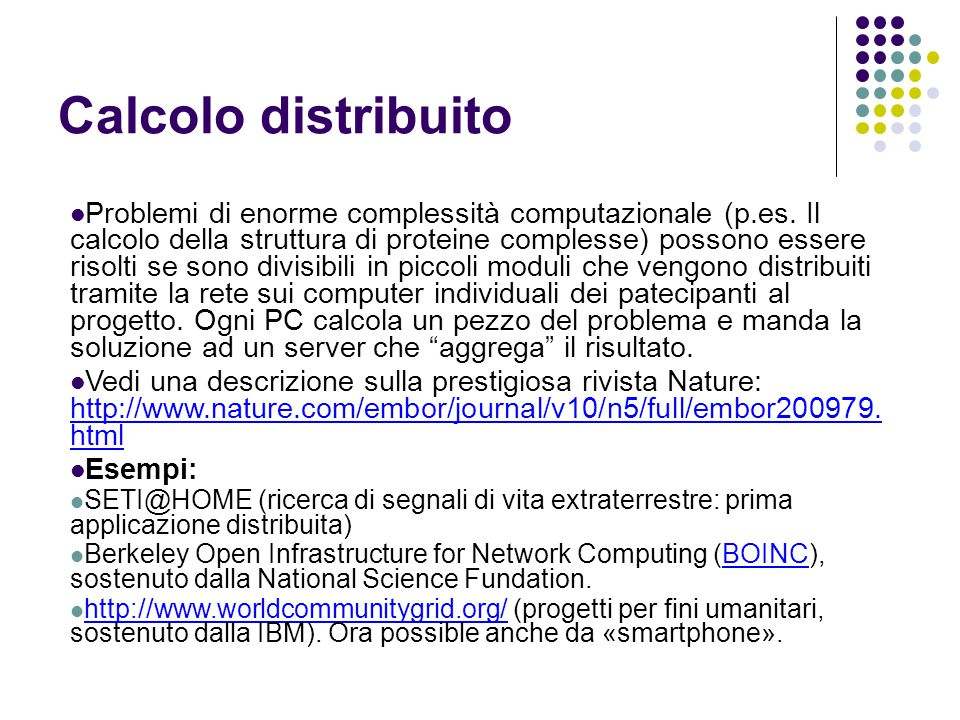 Calcolo distribuito Problemi di enorme complessità computazionale (p.es.