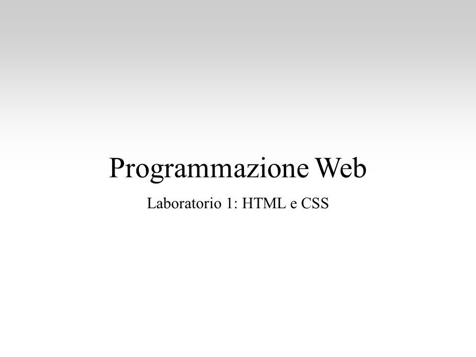 Programmazione Web Laboratorio 1: HTML e CSS