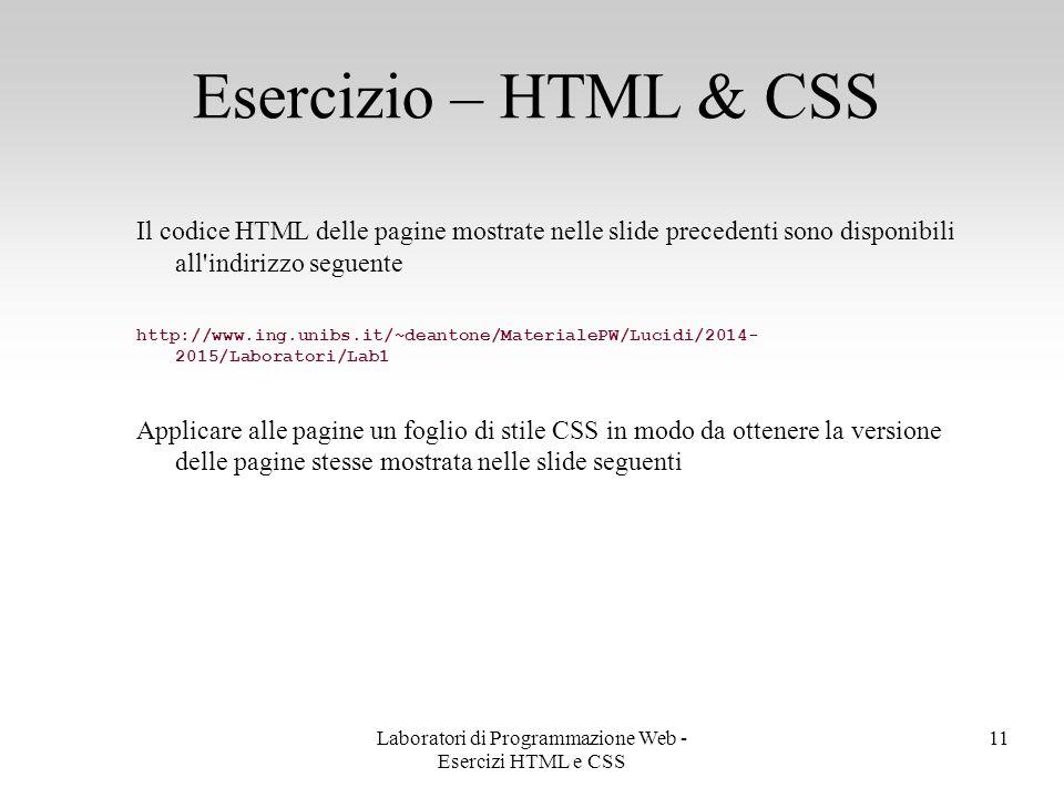 Il codice HTML delle pagine mostrate nelle slide precedenti sono disponibili all'indirizzo seguente http://www.ing.unibs.it/~deantone/MaterialePW/Luci