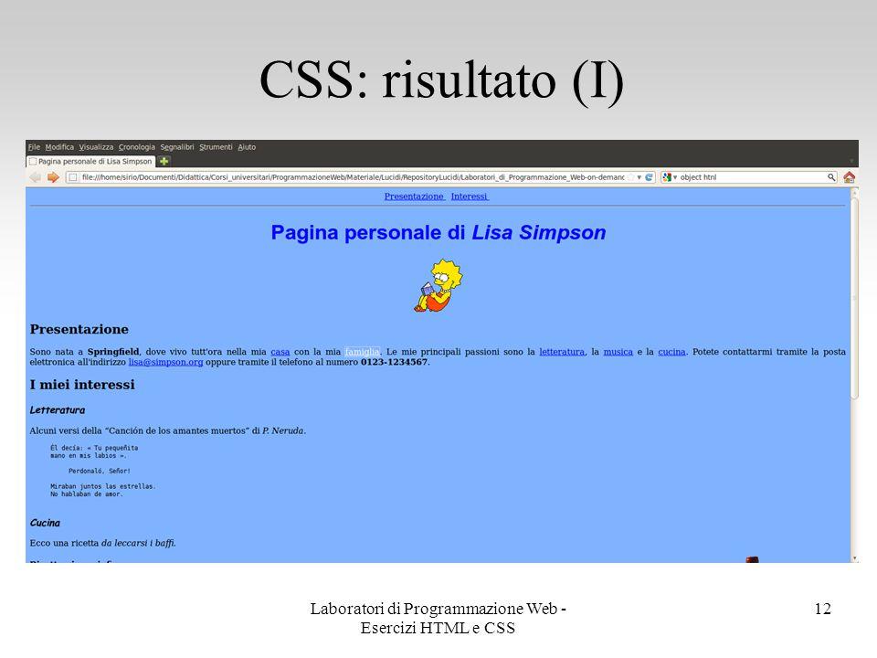 CSS: risultato (I) 12Laboratori di Programmazione Web - Esercizi HTML e CSS
