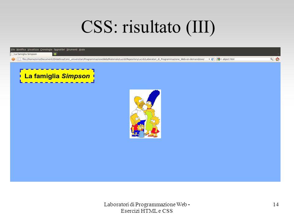 CSS: risultato (III) 14Laboratori di Programmazione Web - Esercizi HTML e CSS