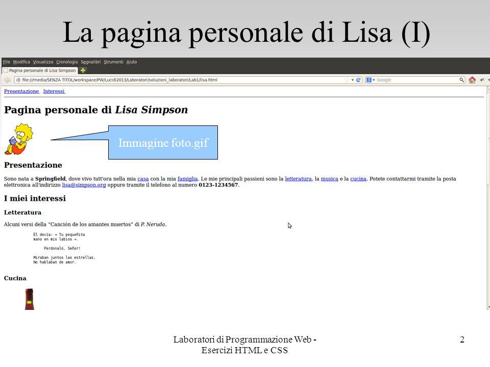 La pagina personale di Lisa (I) 3 Due bookmark: Presentazione e Interessi Laboratori di Programmazione Web - Esercizi HTML e CSS