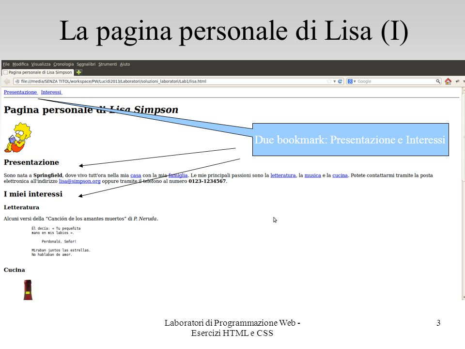 La pagina personale di Lisa (I) 4 Altri bookmark: letteratura, musica e cucina Laboratori di Programmazione Web - Esercizi HTML e CSS