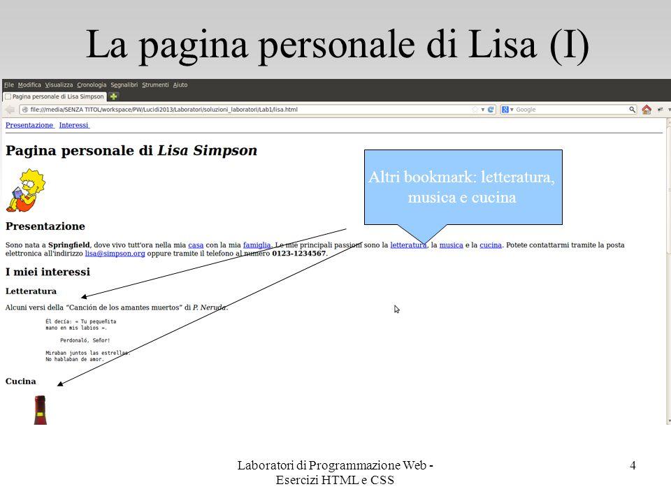 La pagina personale di Lisa (I) 5 Riferimento a casa.png, da aprire in un altra pagina Riferimento a famiglia.html, da aprire in un altra pagina Laboratori di Programmazione Web - Esercizi HTML e CSS
