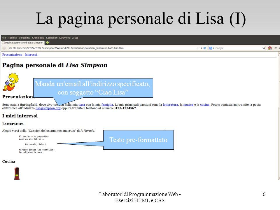 """La pagina personale di Lisa (I) 6 Testo pre-formattato Manda un'email all'indirizzo specificato, con soggetto """"Ciao Lisa"""" Laboratori di Programmazione"""