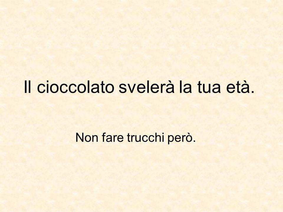 1.Quante volta alla settimana ti viene voglia di mangiare del cioccolato.