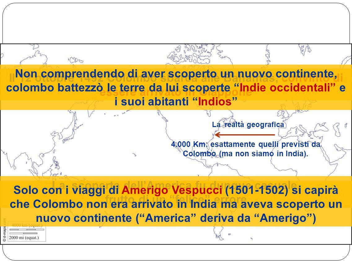 """Il 12 ottobre 1492 Colombo sbarca alle Bahamas, convinto di essere arrivato in Giappone La scoperta dell'America fu dunque casuale, frutto di un """"feli"""