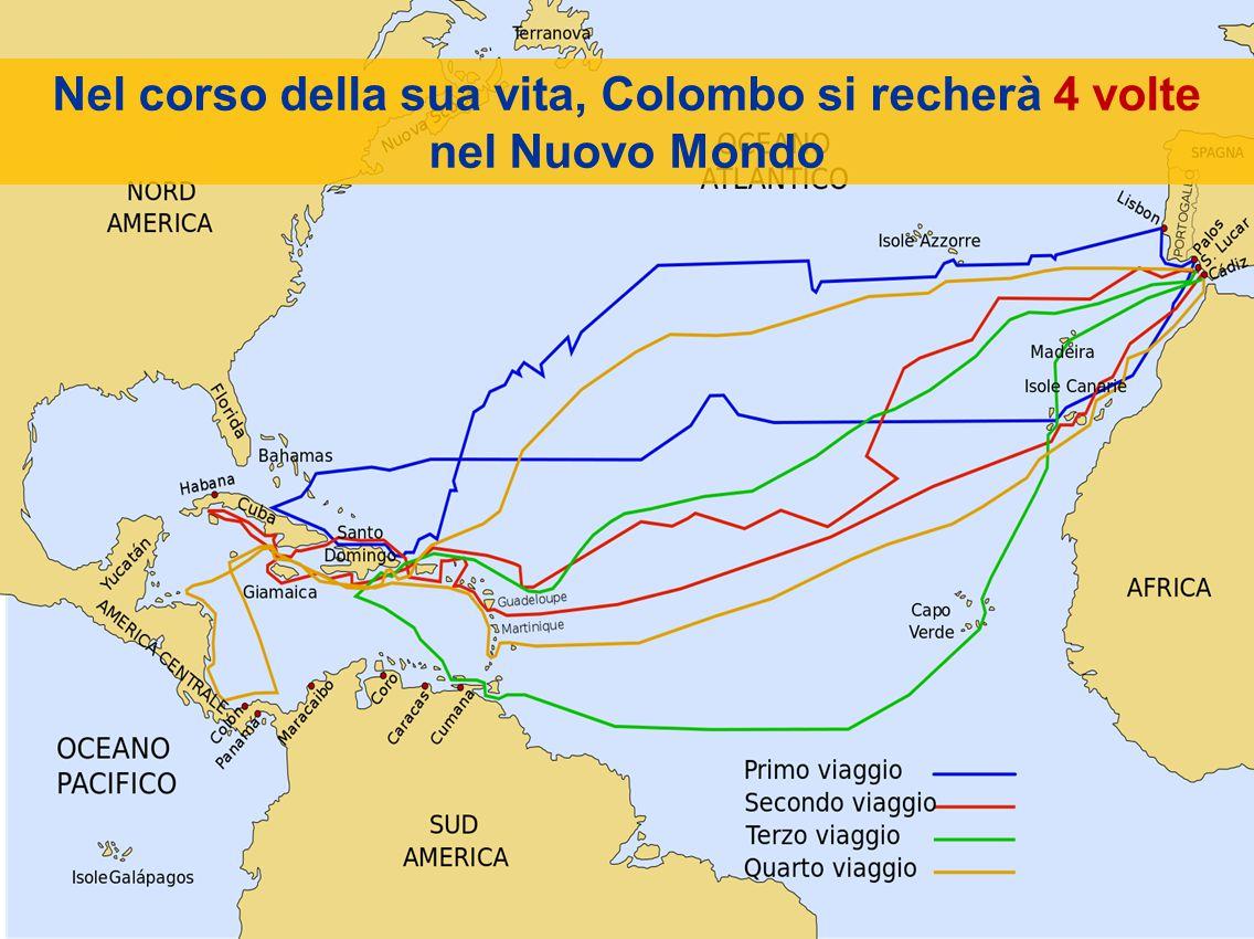 Nel corso della sua vita, Colombo si recherà 4 volte nel Nuovo Mondo