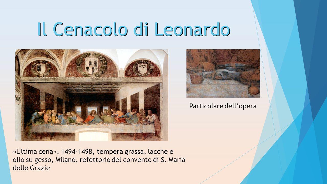 Il Cenacolo di Leonardo Particolare dell'opera «Ultima cena», 1494-1498, tempera grassa, lacche e olio su gesso, Milano, refettorio del convento di S.