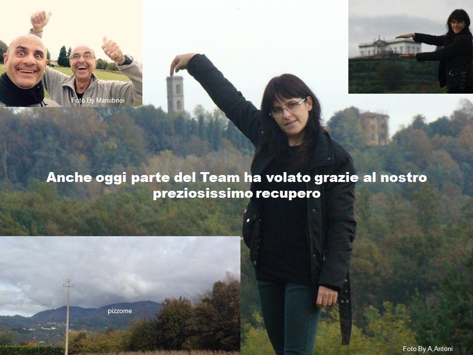 Anche oggi parte del Team ha volato grazie al nostro preziosissimo recupero Foto By A,Antoni Foto By Manubrioi pizzorne