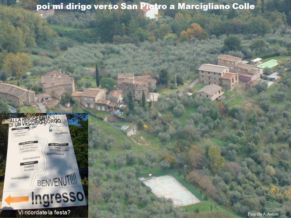 poi mi dirigo verso San Pietro a Marcigliano Colle Foto By A,Antoni Vi ricordate la festa?