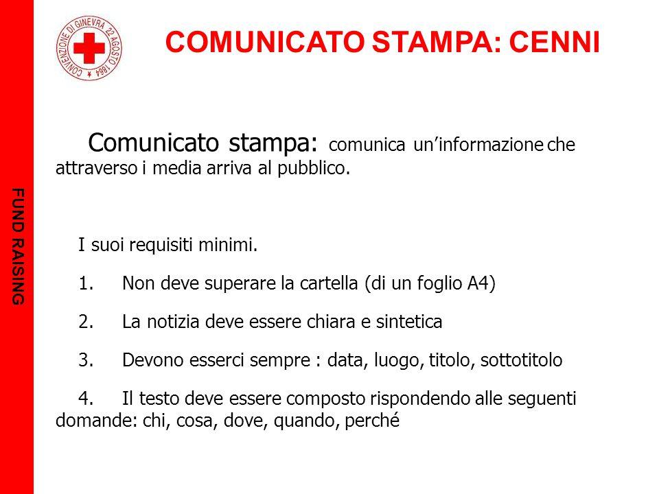 COMUNICATO STAMPA: CENNI FUND RAISING Comunicato stampa: comunica un'informazione che attraverso i media arriva al pubblico. I suoi requisiti minimi.