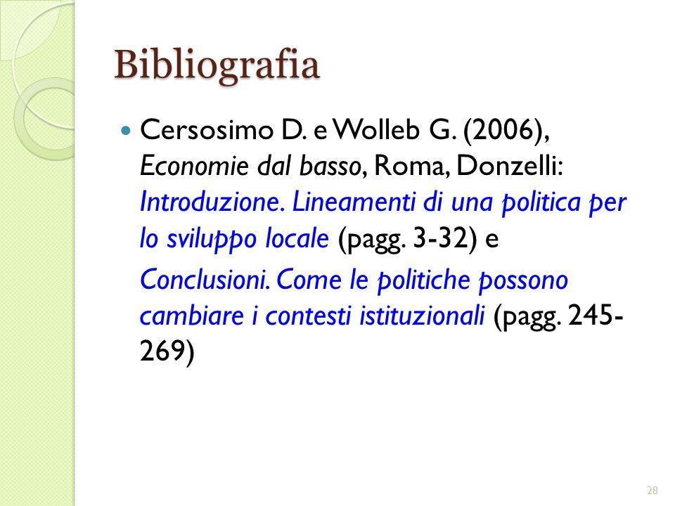 Bibliografia Cersosimo D. e Wolleb G. (2006), Economie dal basso, Roma, Donzelli: Introduzione.