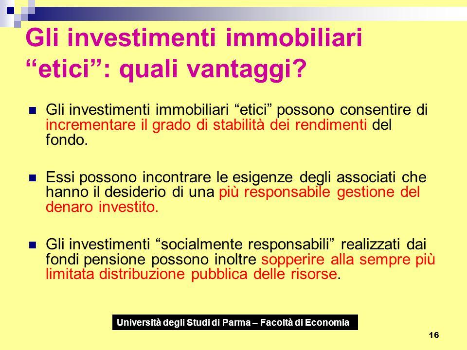 """Università degli Studi di Parma – Facoltà di Economia 16 Gli investimenti immobiliari """"etici"""": quali vantaggi? Gli investimenti immobiliari """"etici"""" po"""