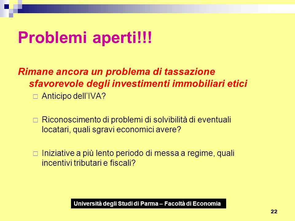 Università degli Studi di Parma – Facoltà di Economia 22 Problemi aperti!!! Rimane ancora un problema di tassazione sfavorevole degli investimenti imm