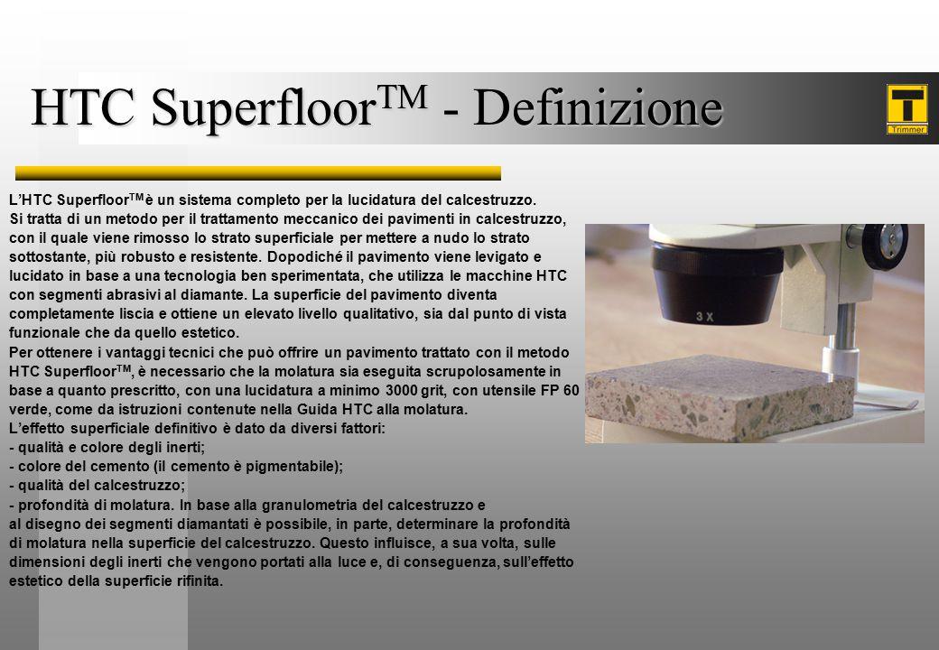 HTC Superfloor TM - Definizione L'HTC Superfloor TM è un sistema completo per la lucidatura del calcestruzzo. Si tratta di un metodo per il trattament