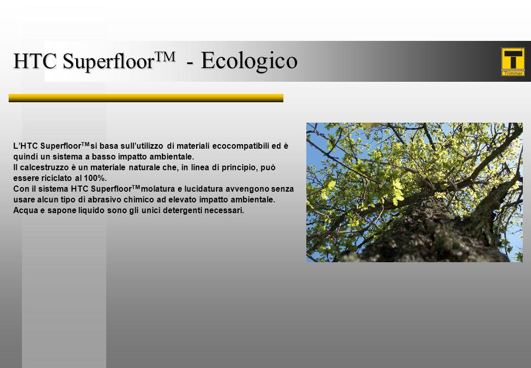 HTC Superfloor TM - Ecologico L'HTC Superfloor TM si basa sull'utilizzo di materiali ecocompatibili ed è quindi un sistema a basso impatto ambientale.
