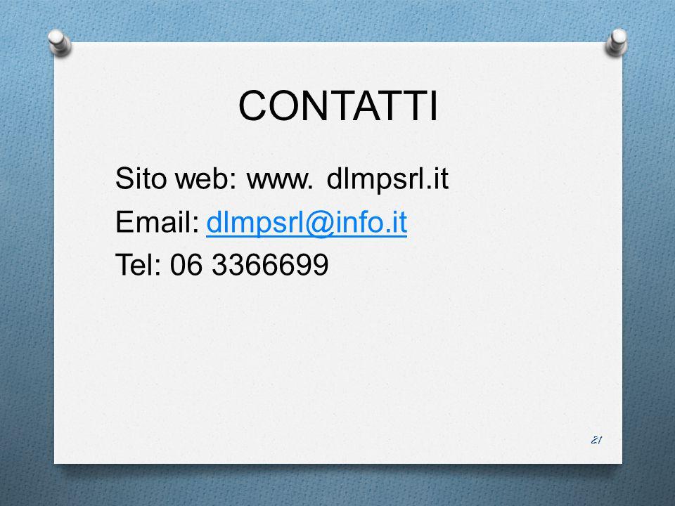 CONTATTI Sito web: www. dlmpsrl.it Email: dlmpsrl@info.itdlmpsrl@info.it Tel: 06 3366699 21