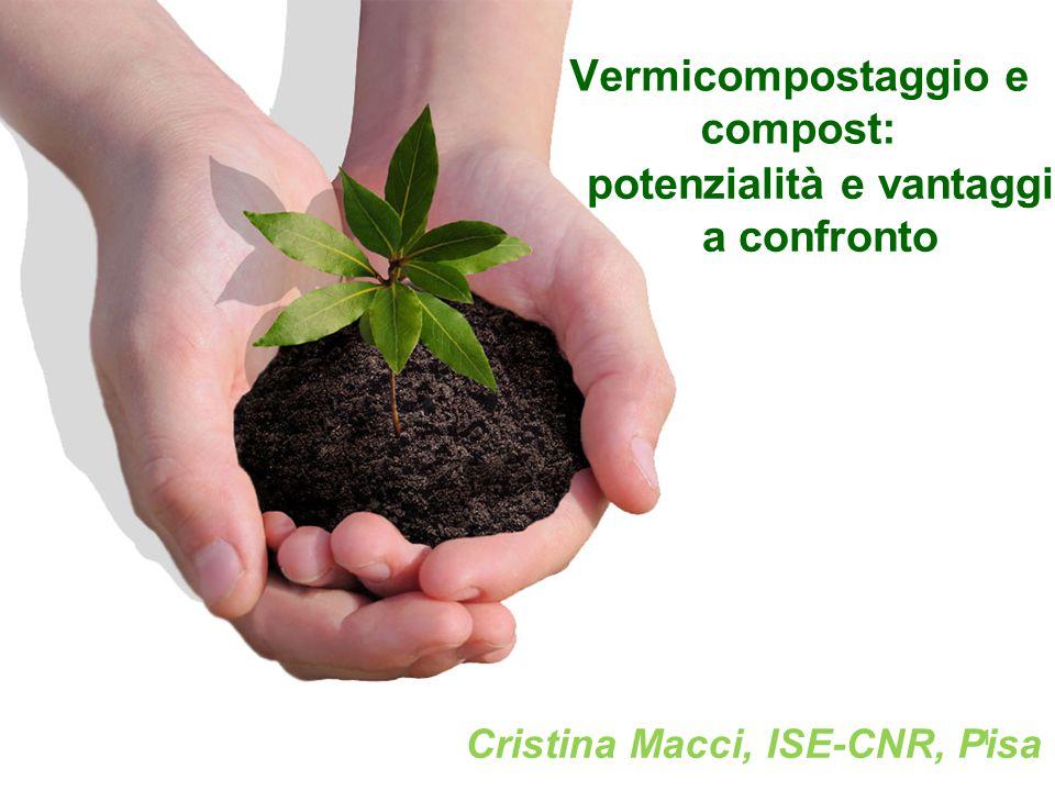Vermicompostaggio e compost: Cristina Macci, ISE-CNR, Pisa potenzialità e vantaggi a confronto 1