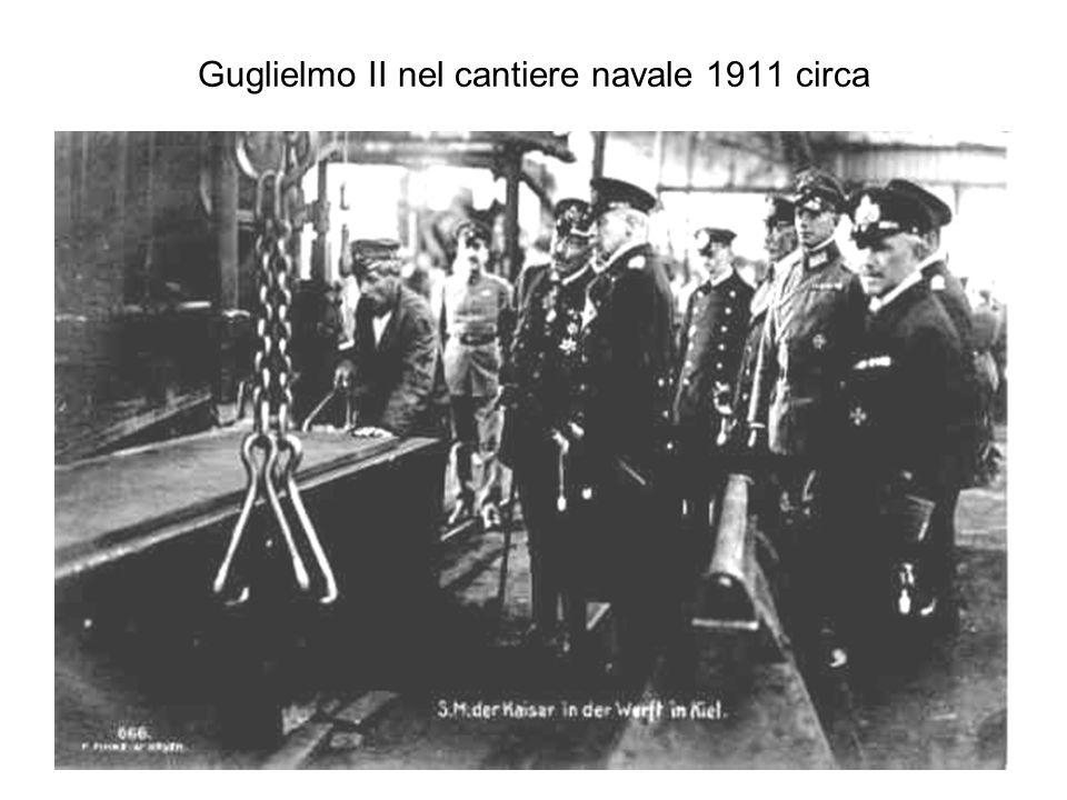 Guglielmo II nel cantiere navale 1911 circa