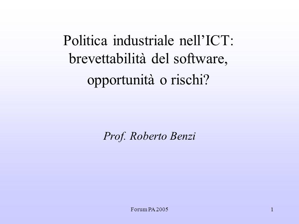 Forum PA 20051 Politica industriale nell'ICT: brevettabilità del software, opportunità o rischi.