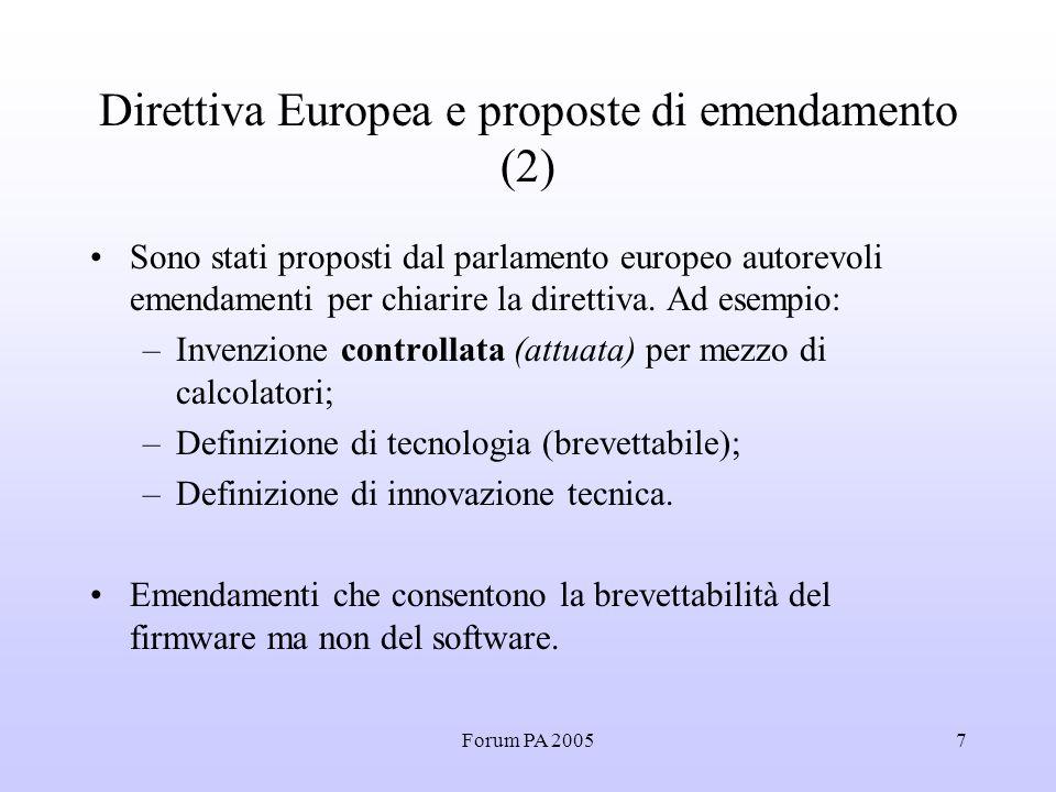 Forum PA 20057 Direttiva Europea e proposte di emendamento (2) Sono stati proposti dal parlamento europeo autorevoli emendamenti per chiarire la direttiva.