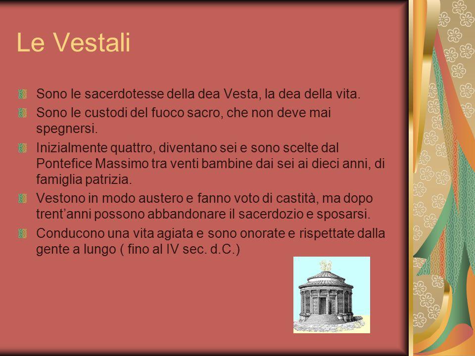 Le Vestali Sono le sacerdotesse della dea Vesta, la dea della vita. Sono le custodi del fuoco sacro, che non deve mai spegnersi. Inizialmente quattro,