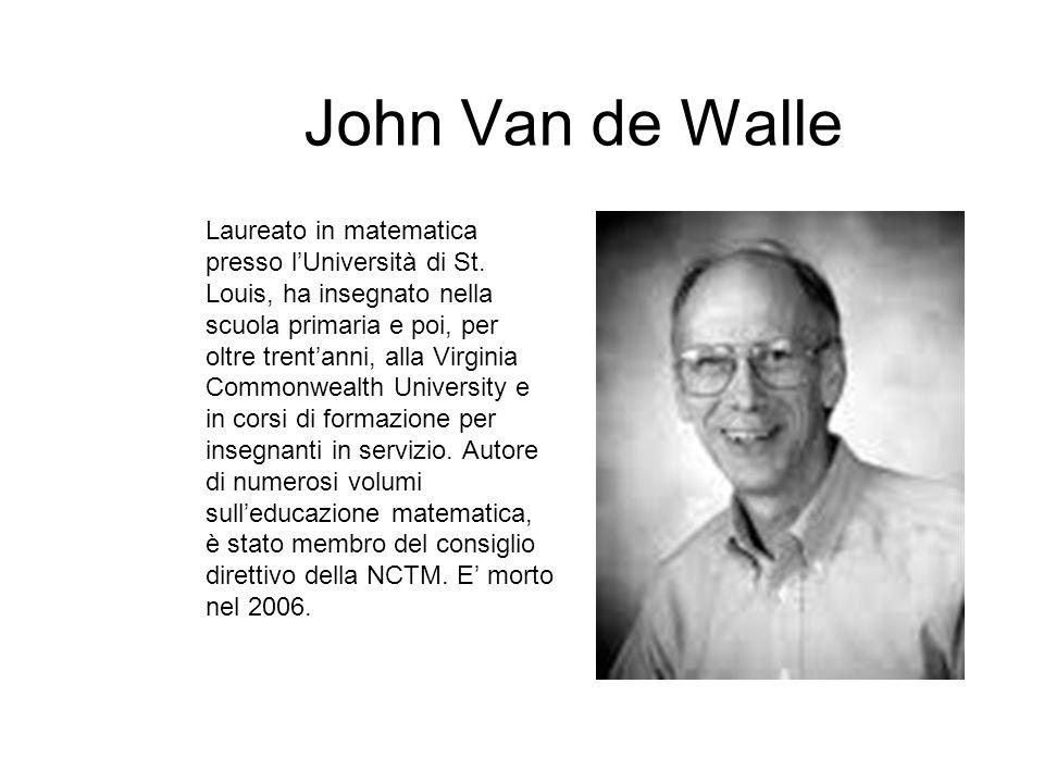 John Van de Walle Laureato in matematica presso l'Università di St. Louis, ha insegnato nella scuola primaria e poi, per oltre trent'anni, alla Virgin