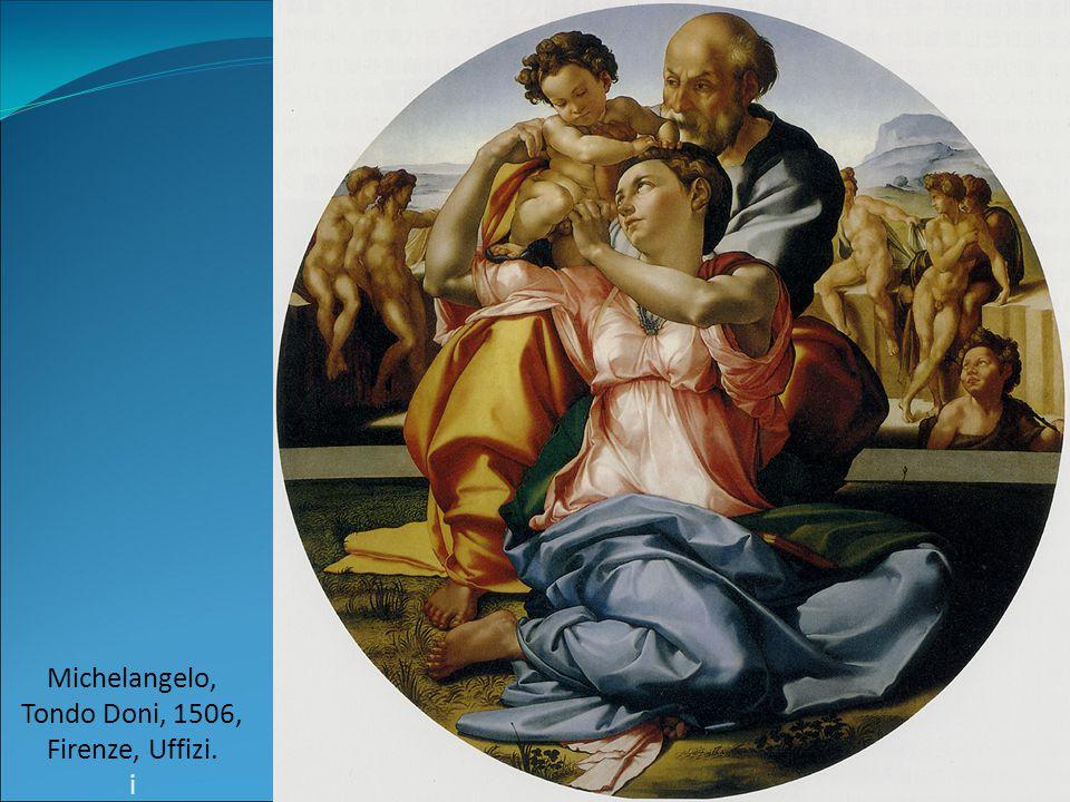 Michelangelo, Tondo Doni, 1506, Firenze, Uffizi. i