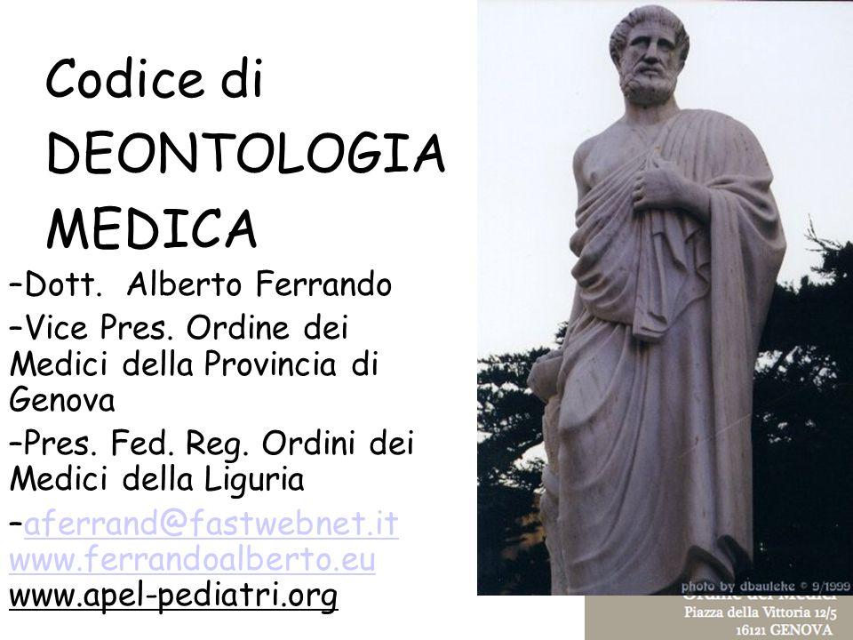 Codice di DEONTOLOGIA MEDICA –Dott.Alberto Ferrando –Vice Pres.
