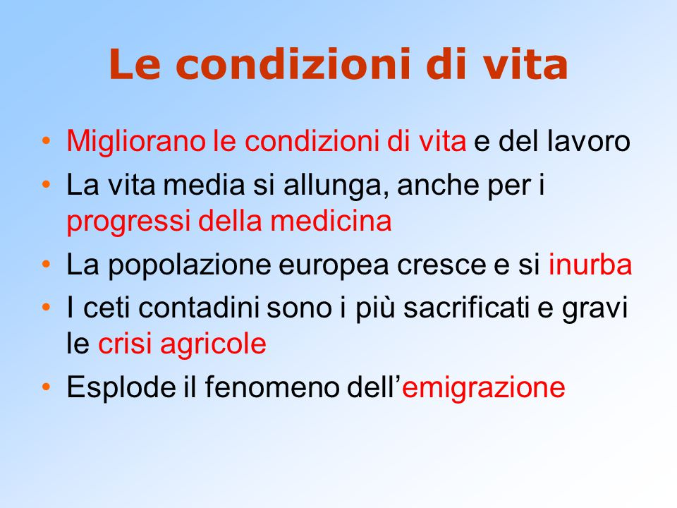 Le condizioni di vita Migliorano le condizioni di vita e del lavoro La vita media si allunga, anche per i progressi della medicina La popolazione euro