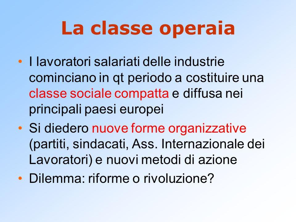 La classe operaia I lavoratori salariati delle industrie cominciano in qt periodo a costituire una classe sociale compatta e diffusa nei principali pa