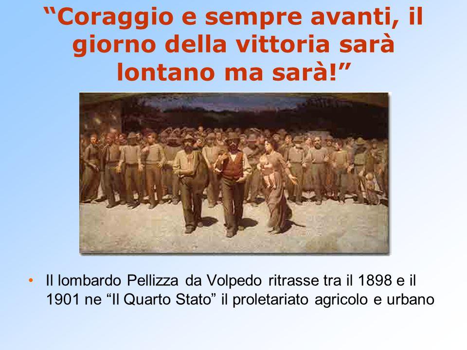 """""""Coraggio e sempre avanti, il giorno della vittoria sarà lontano ma sarà!"""" Il lombardo Pellizza da Volpedo ritrasse tra il 1898 e il 1901 ne """"Il Quart"""