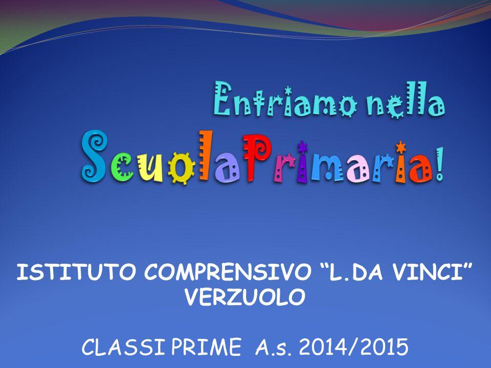 """ISTITUTO COMPRENSIVO """"L.DA VINCI"""" VERZUOLO CLASSI PRIME A.s. 2014/2015"""